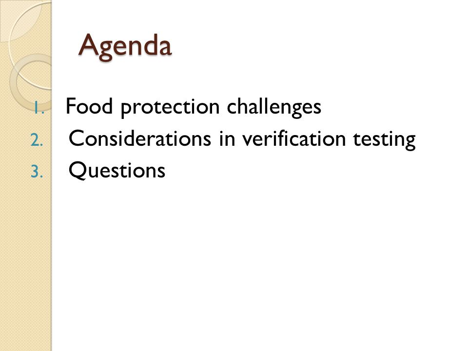 Quality & Food Safety Challenges Diversifying Portfolio Business growing globally Demographics rapidly changing Food Safety Systems evolving Environmental landscape changing Food recalls eroding consumer confidence Regulations rapidly changing Media reporting of perceived risks increasing Competition increasing and improving