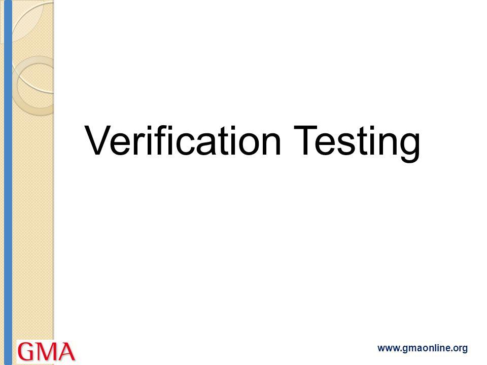 www.gmaonline.org Verification Testing