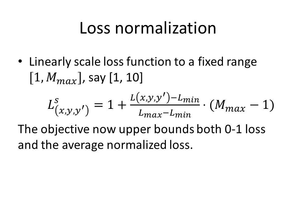 Loss normalization