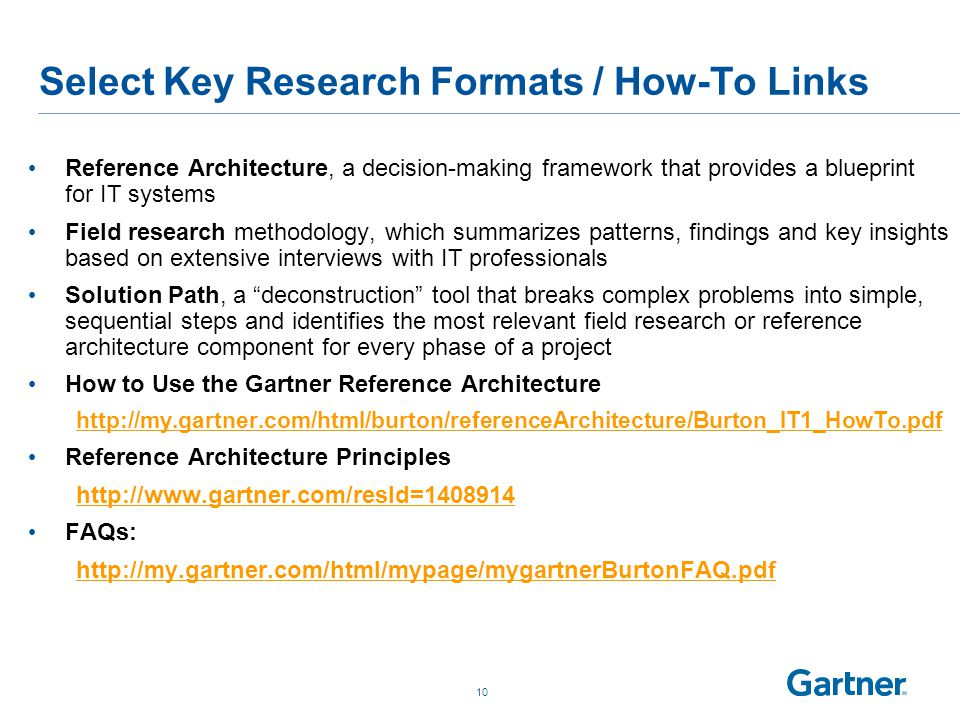 Select Key Research Formats / How-To Links Reference Architecture, a decision-making framework that provides a blueprint for IT systems Field research