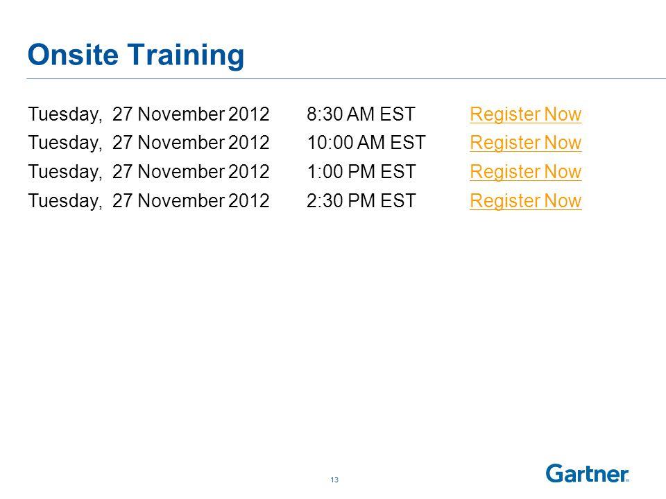 Onsite Training 13 Tuesday, 27 November 20128:30 AM ESTRegister Now Tuesday, 27 November 201210:00 AM ESTRegister Now Tuesday, 27 November 20121:00 PM ESTRegister Now Tuesday, 27 November 20122:30 PM ESTRegister Now