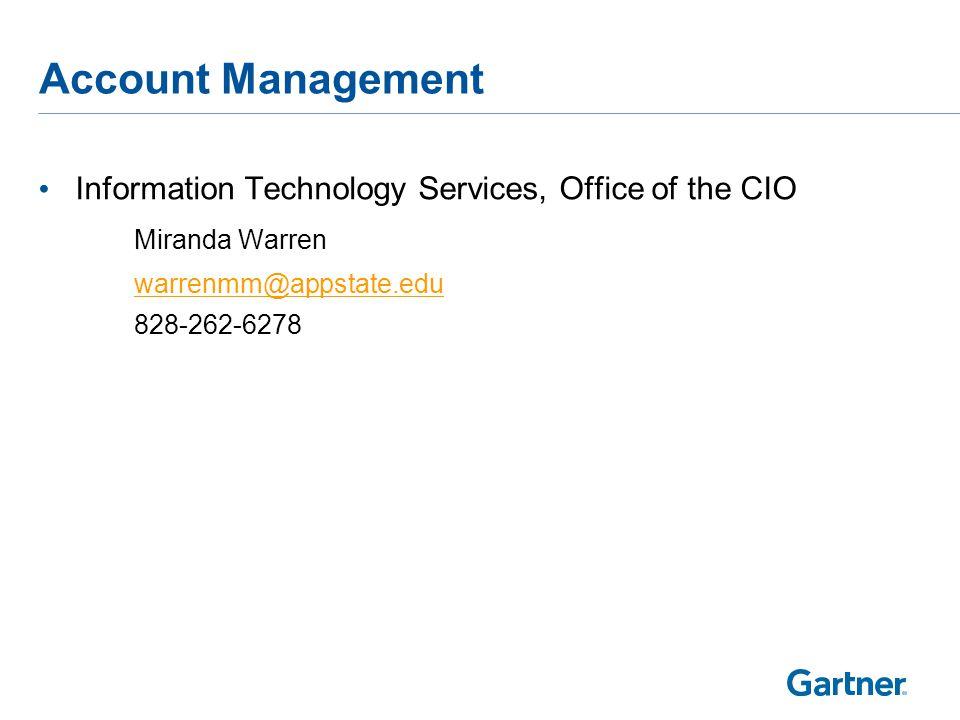 Account Management Information Technology Services, Office of the CIO Miranda Warren warrenmm@appstate.edu 828-262-6278