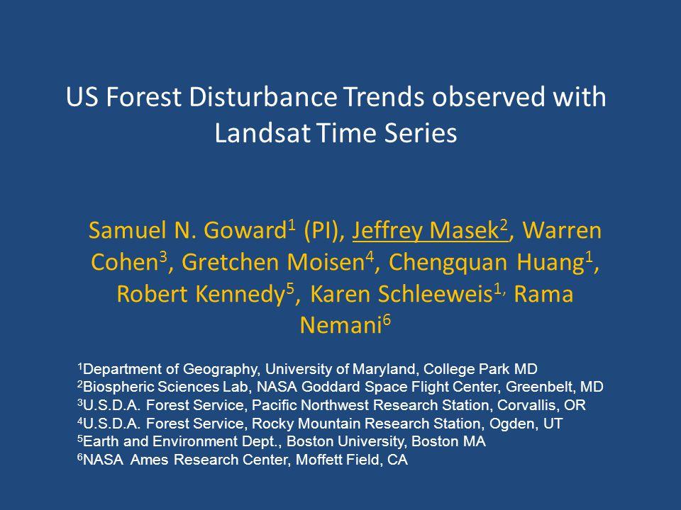 US Forest Disturbance Trends observed with Landsat Time Series Samuel N.