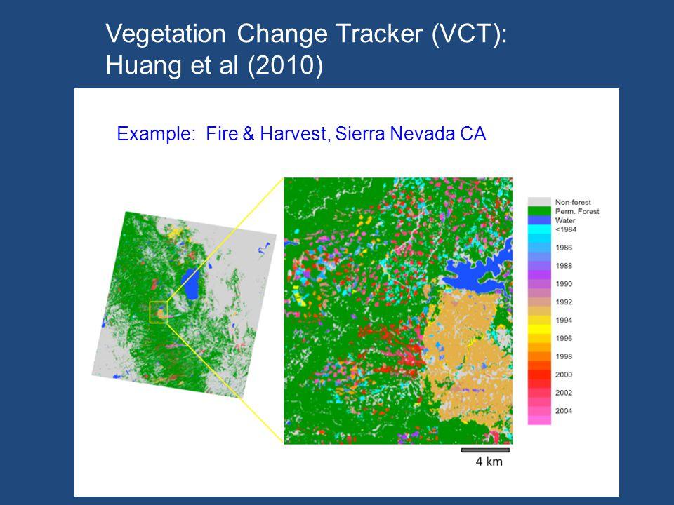 Vegetation Change Tracker (VCT): Huang et al (2010) Example: Fire & Harvest, Sierra Nevada CA