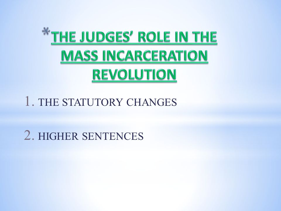 1. THE STATUTORY CHANGES 2. HIGHER SENTENCES