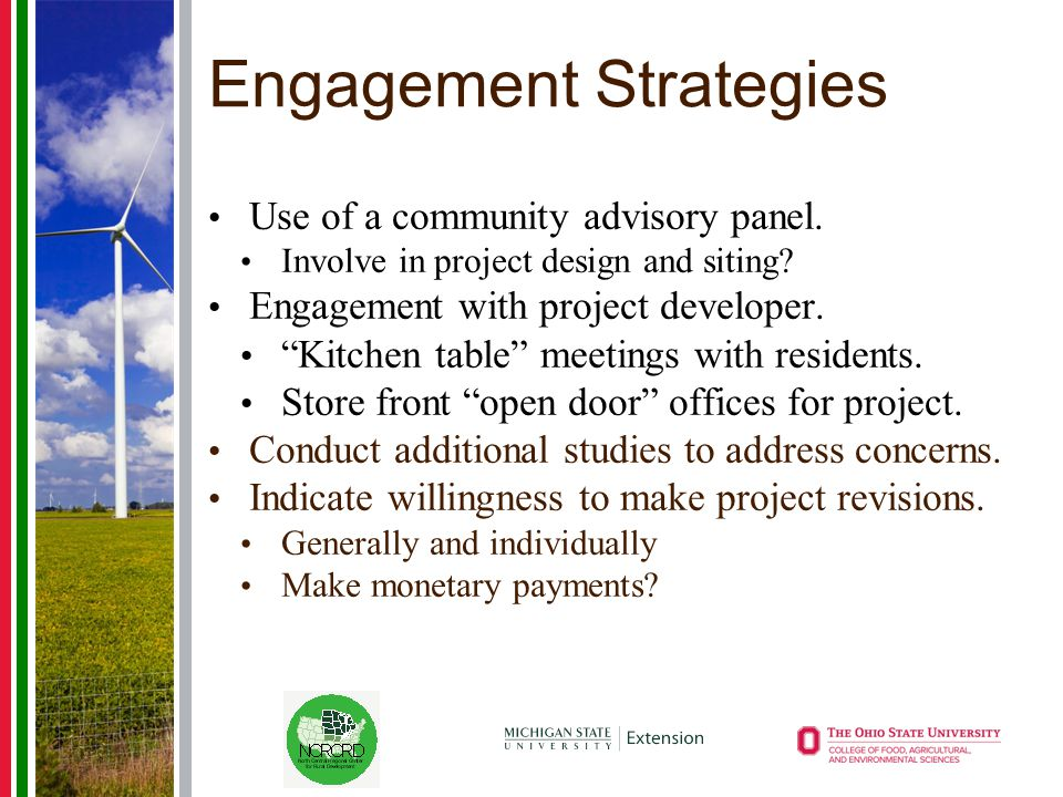 """Engagement Strategies Use of a community advisory panel. Involve in project design and siting? Engagement with project developer. """"Kitchen table"""" meet"""