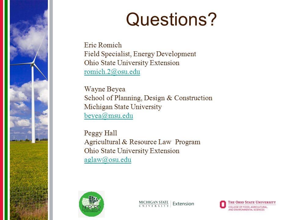 Questions? Eric Romich Field Specialist, Energy Development Ohio State University Extension romich.2@osu.edu Wayne Beyea School of Planning, Design &
