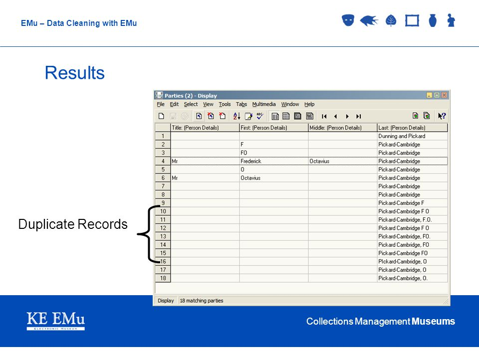 Collections Management Museums EMu – Data Cleaning with EMu Global Replace Simple Task: Replace: Ben with Benjamin