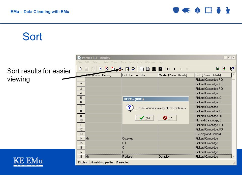 Collections Management Museums EMu – Data Cleaning with EMu Sort Sort results for easier viewing