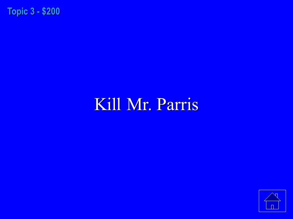 Topic 3 - $100 Evil