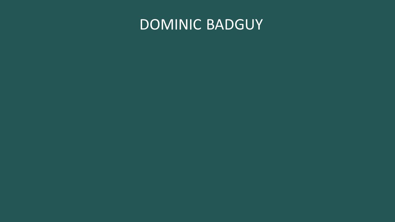 DOMINIC BADGUY