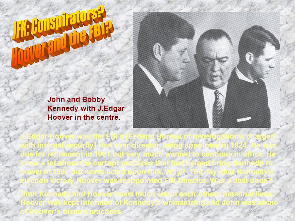 John and Bobby Kennedy with J.Edgar Hoover in the centre.