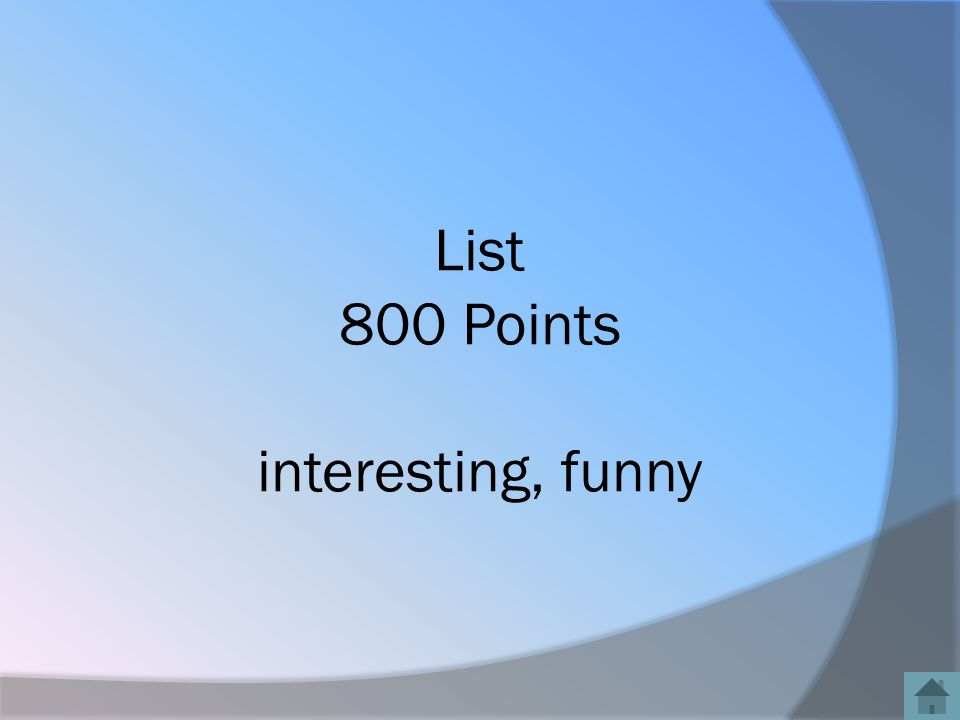 List 800 Points interesting, funny