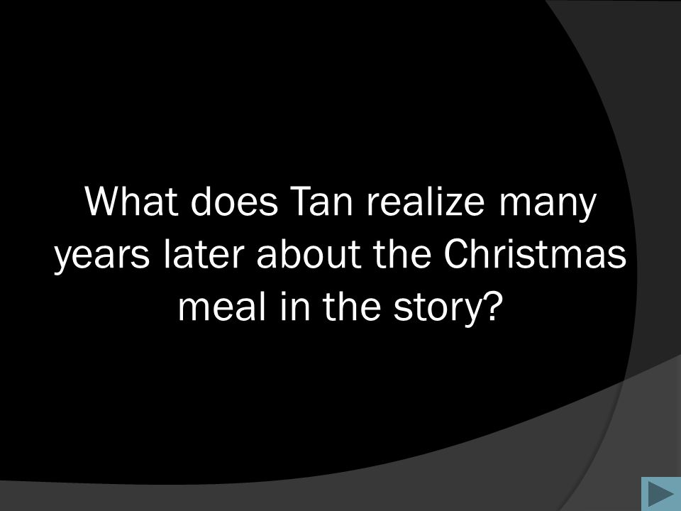 What does Tan realize many years later about the Christmas meal in the story?
