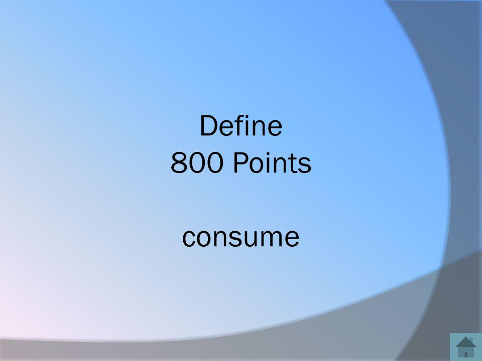Define 800 Points consume