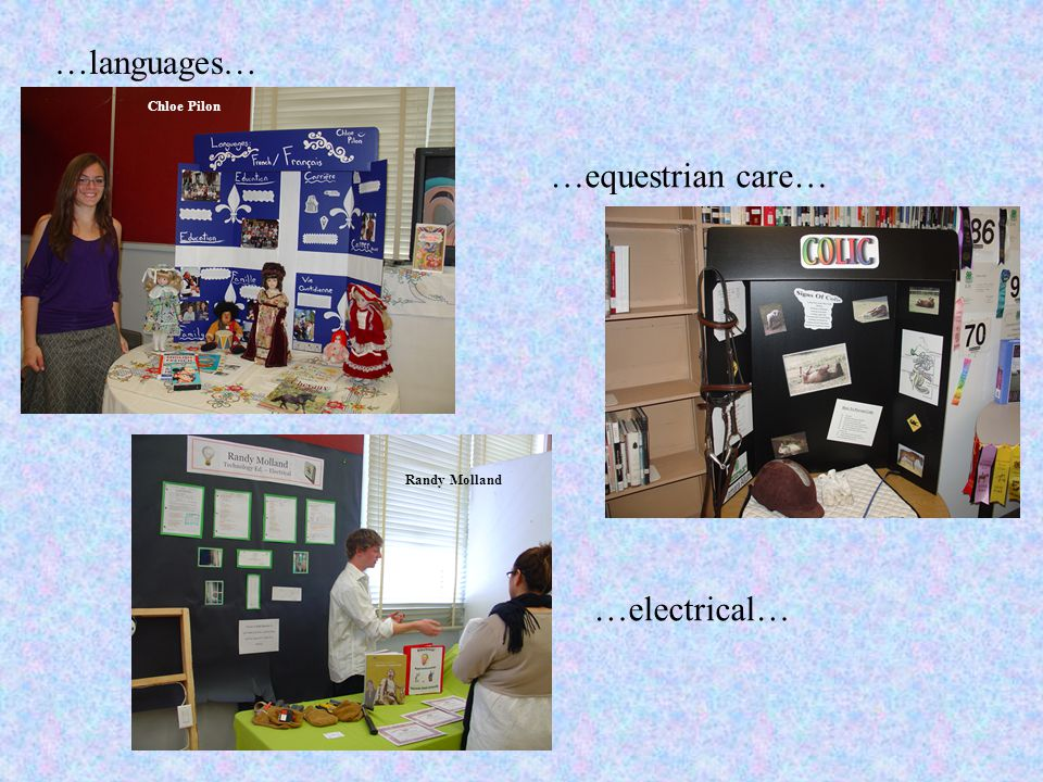 …languages… …equestrian care… …electrical… Randy Molland Chloe Pilon