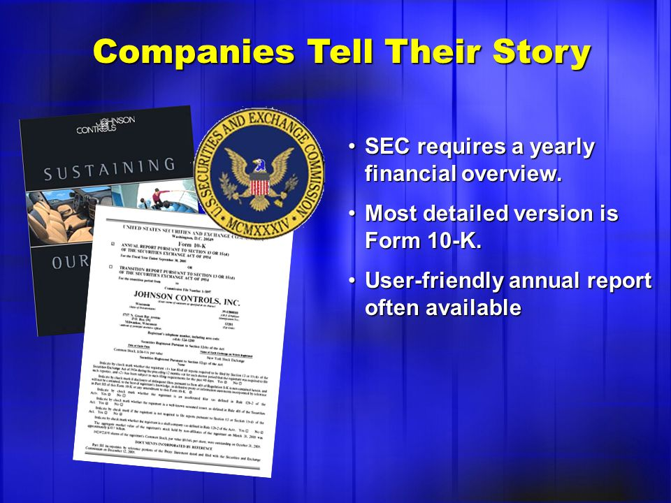 SEC requires a yearly financial overview.SEC requires a yearly financial overview.