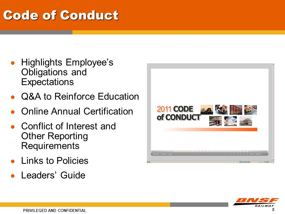 PRIVILEGED AND CONFIDENTIAL 8 Code of Conduct Highlights Employee's Obligations and Expectations Q&A to Reinforce Education Online Annual Certificatio