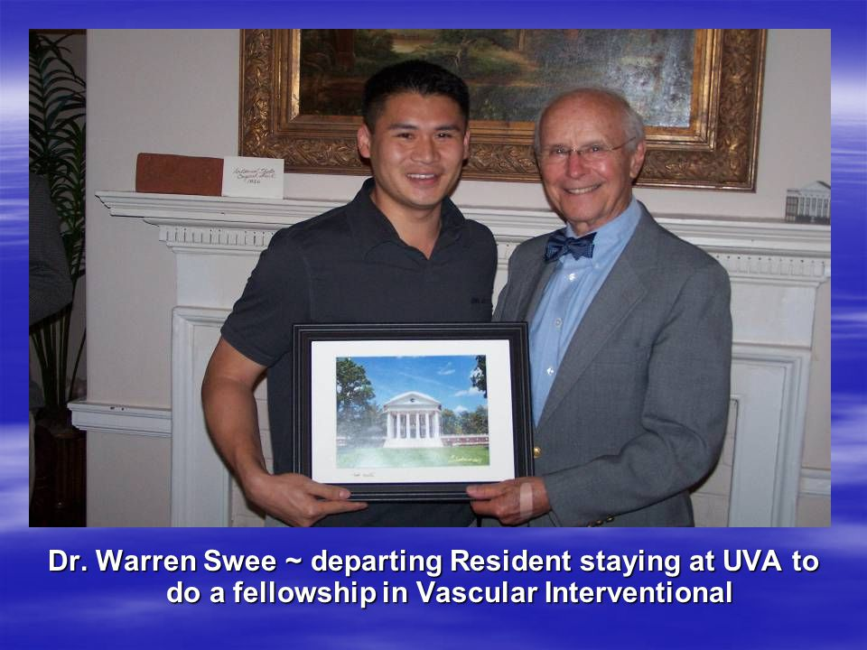 Dr. Warren Swee ~ departing Resident staying at UVA to do a fellowship in Vascular Interventional