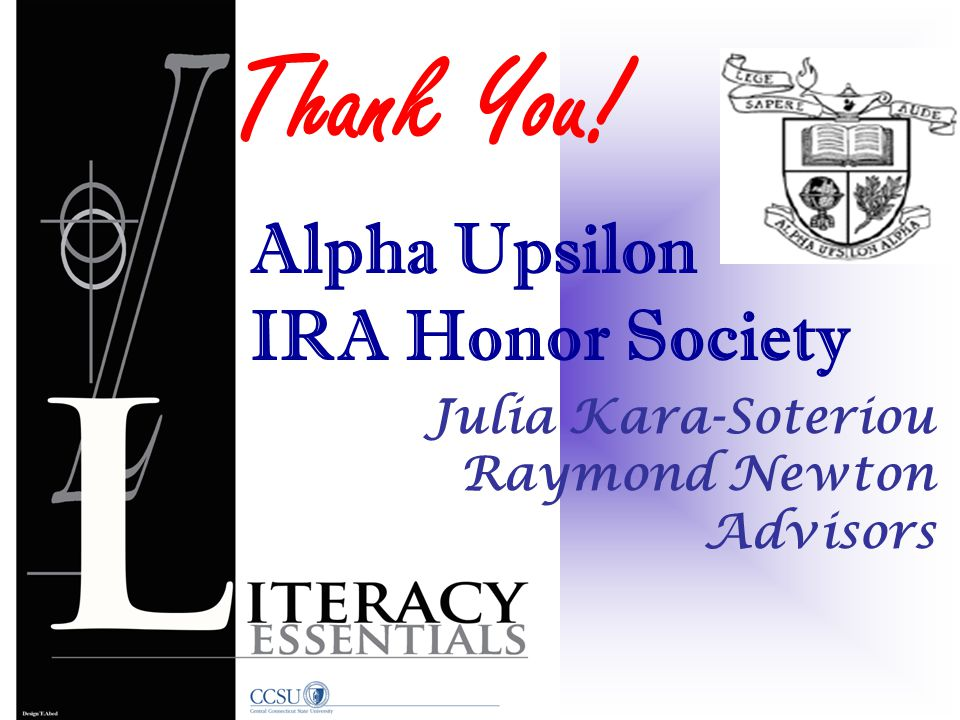 Julia Kara-Soteriou Raymond Newton Advisors Thank You! Alpha Upsilon IRA Honor Society