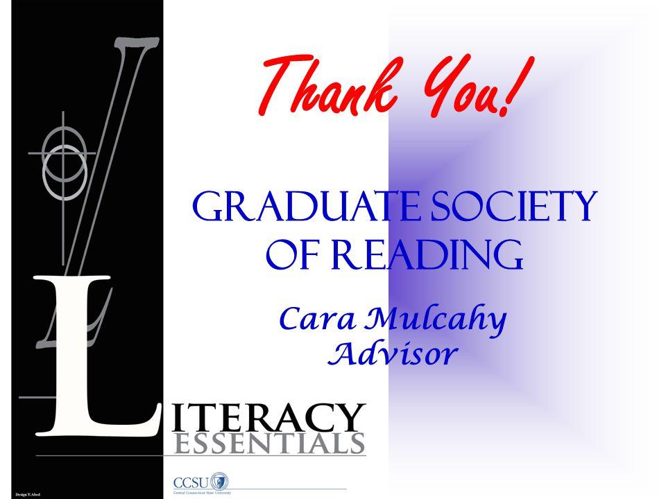 Graduate Society of reading Cara Mulcahy Advisor Thank You!