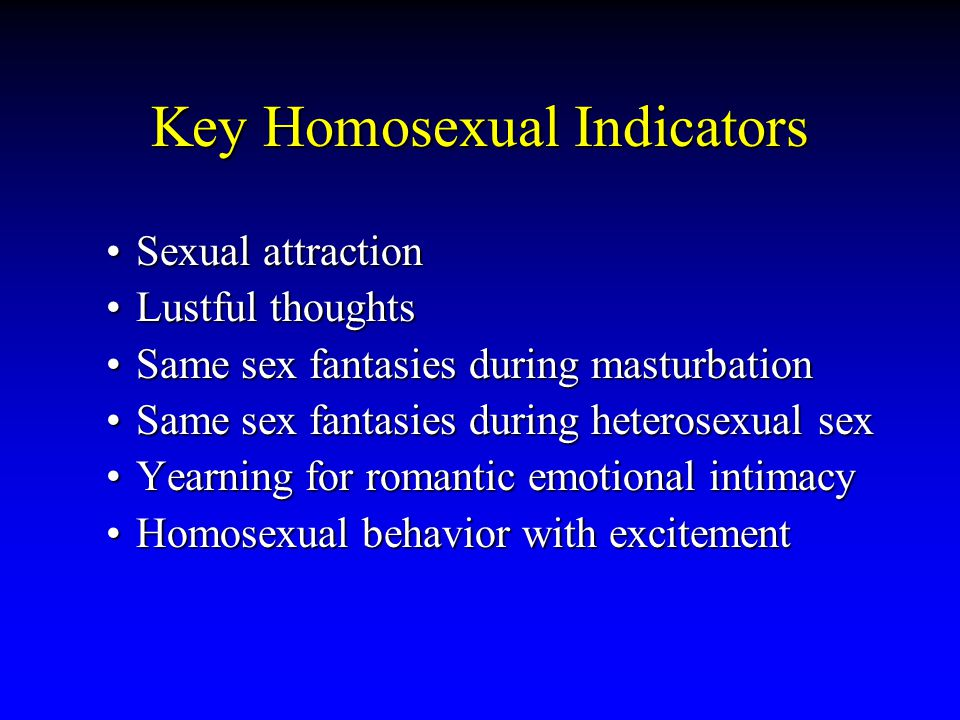 Sexual attractionSexual attraction Lustful thoughtsLustful thoughts Same sex fantasies during masturbationSame sex fantasies during masturbation Same