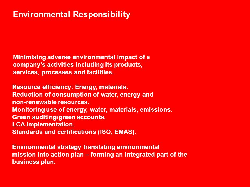 Environmental Responsibility Resource efficiency: Energy, materials.