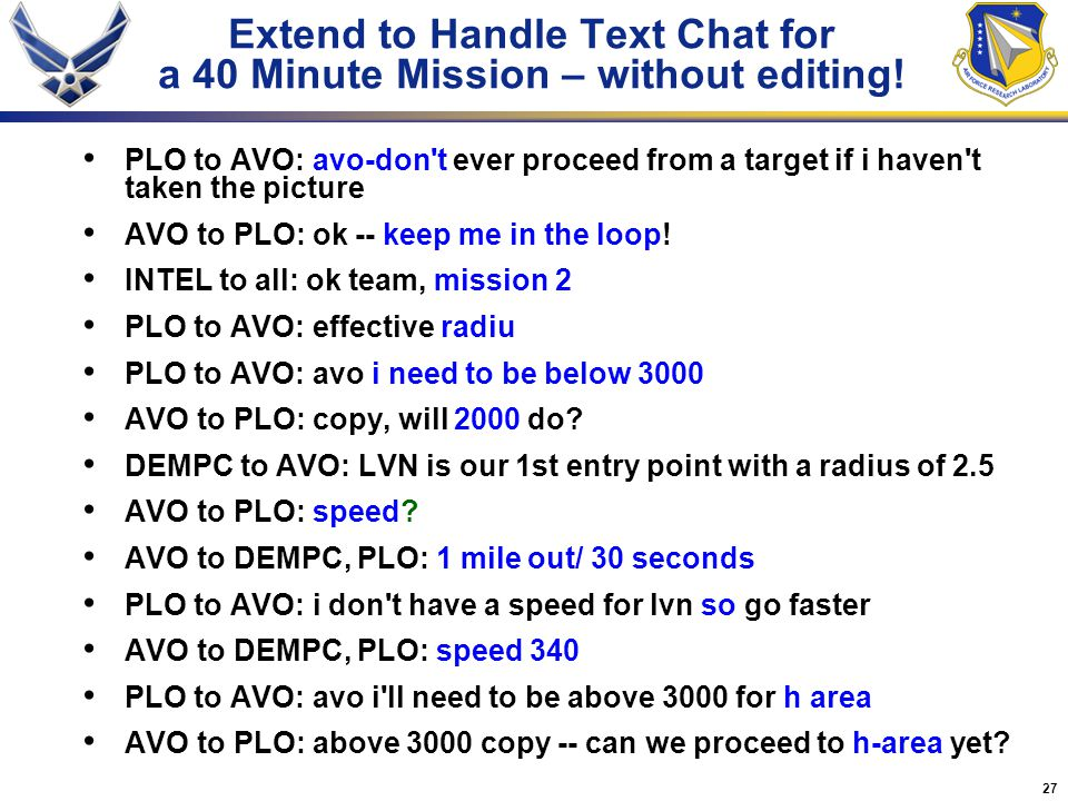 27 Extend to Handle Text Chat for a 40 Minute Mission – without editing! PLO to AVO: avo-don't ever proceed from a target if i haven't taken the pictu