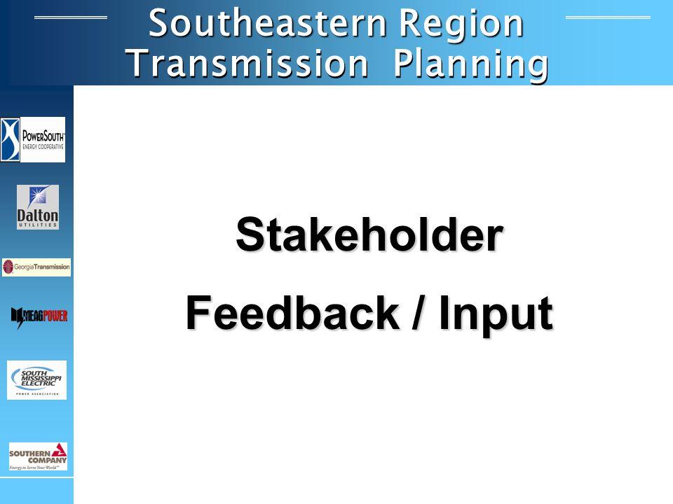 Southeastern Region Transmission Planning Stakeholder Feedback / Input