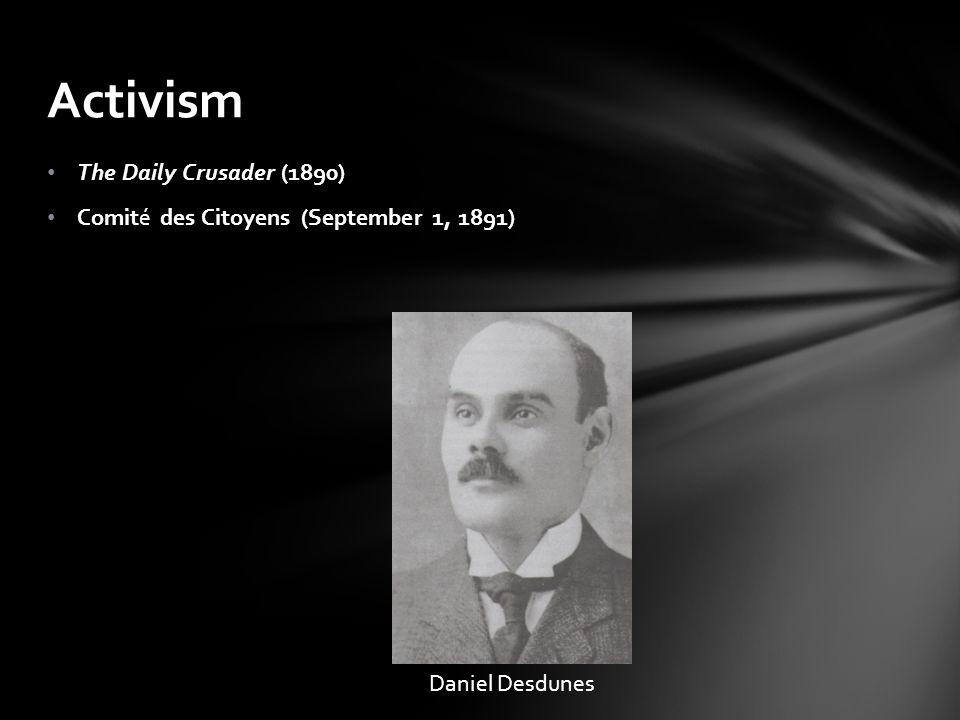 The Daily Crusader (1890) Comité des Citoyens (September 1, 1891) Activism Daniel Desdunes