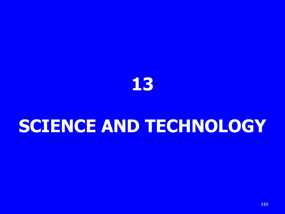 13 SCIENCE AND TECHNOLOGY 110