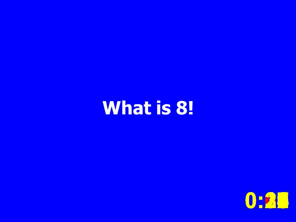What is 8.