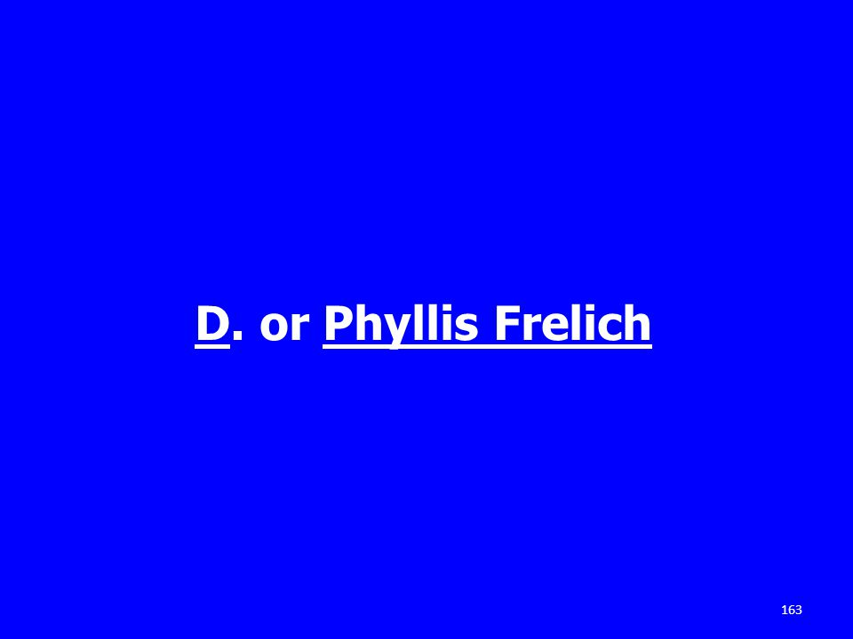163 D. or Phyllis Frelich