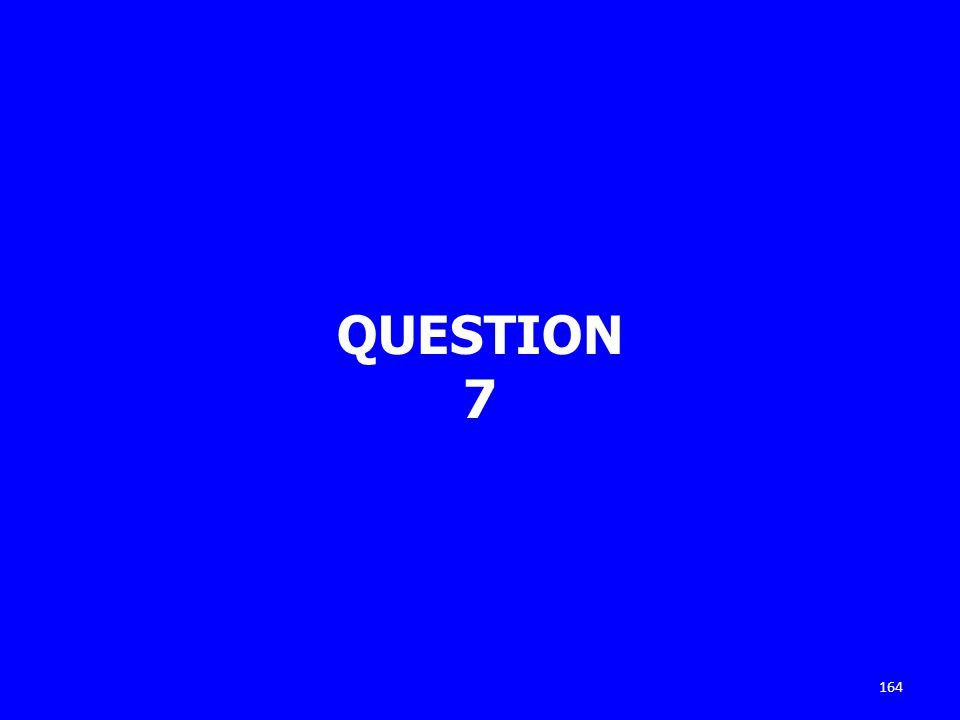 QUESTION 7 164