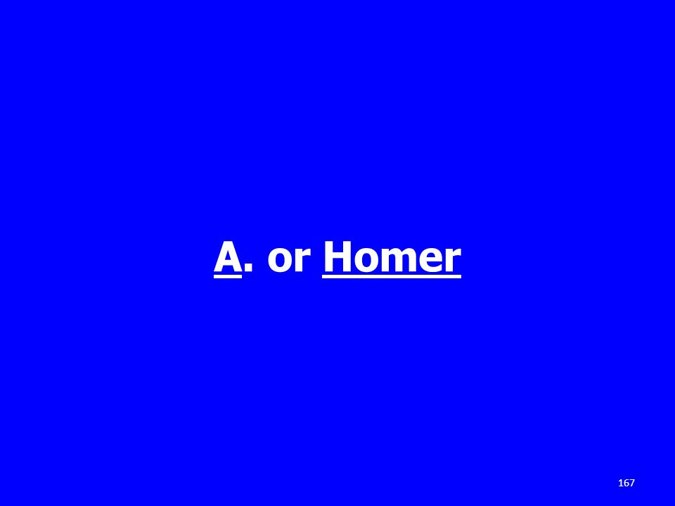 A. or Homer 167