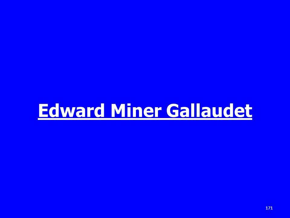 Edward Miner Gallaudet 171