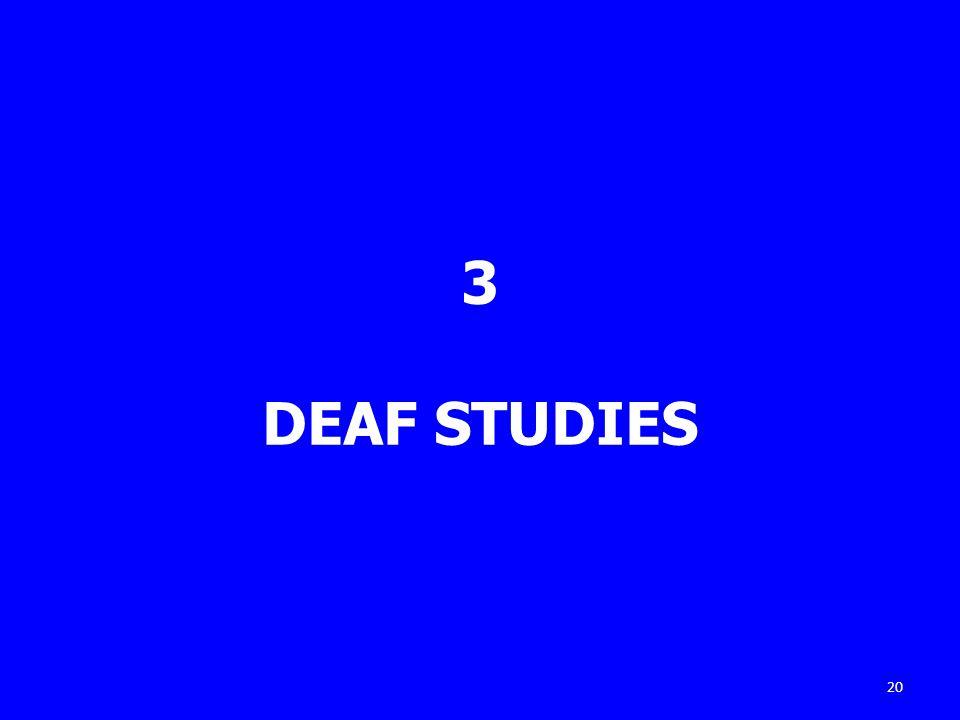 3 DEAF STUDIES 20