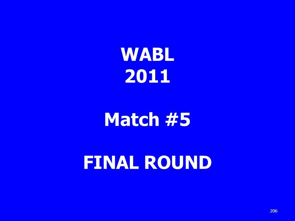 WABL 2011 Match #5 FINAL ROUND 206