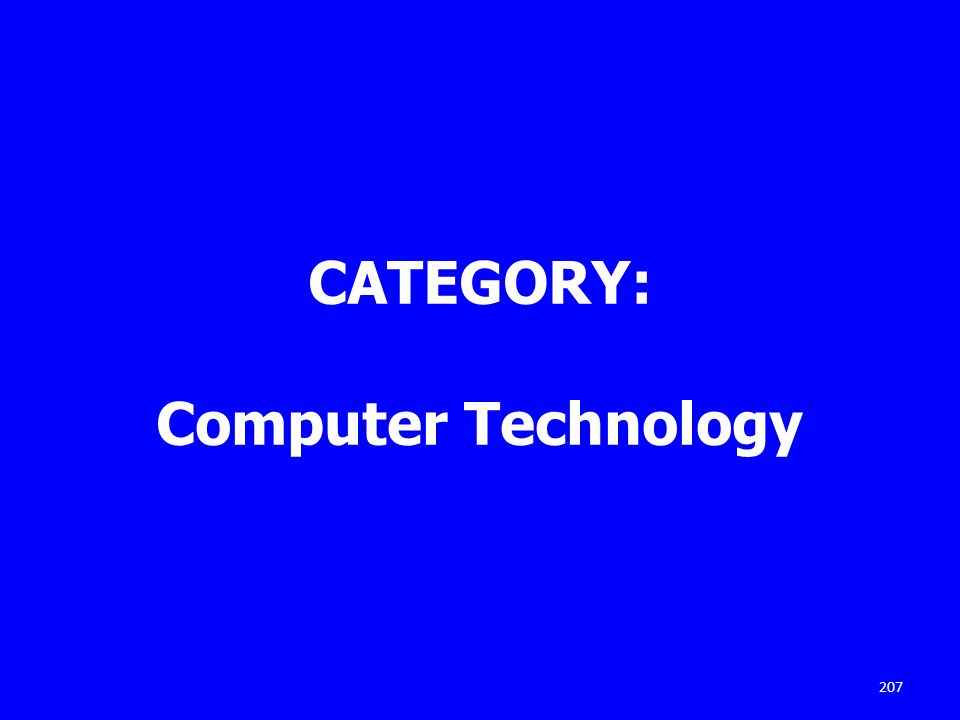 CATEGORY: Computer Technology 207