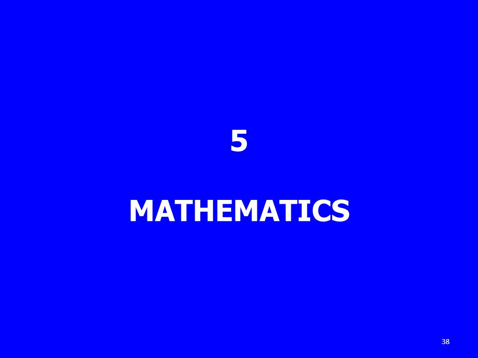 5 MATHEMATICS 38