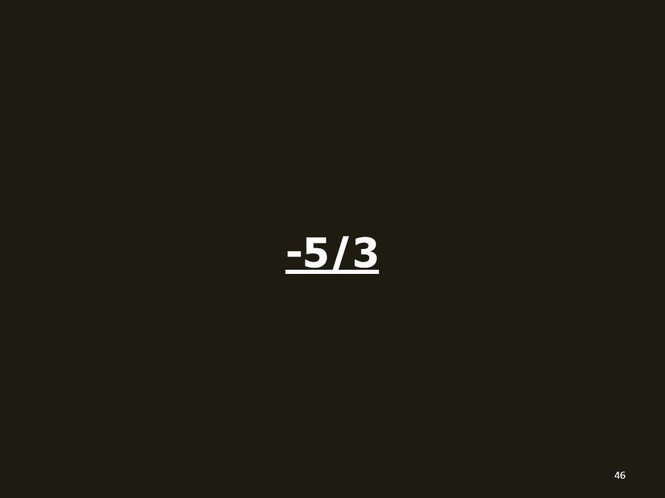 -5/3 46