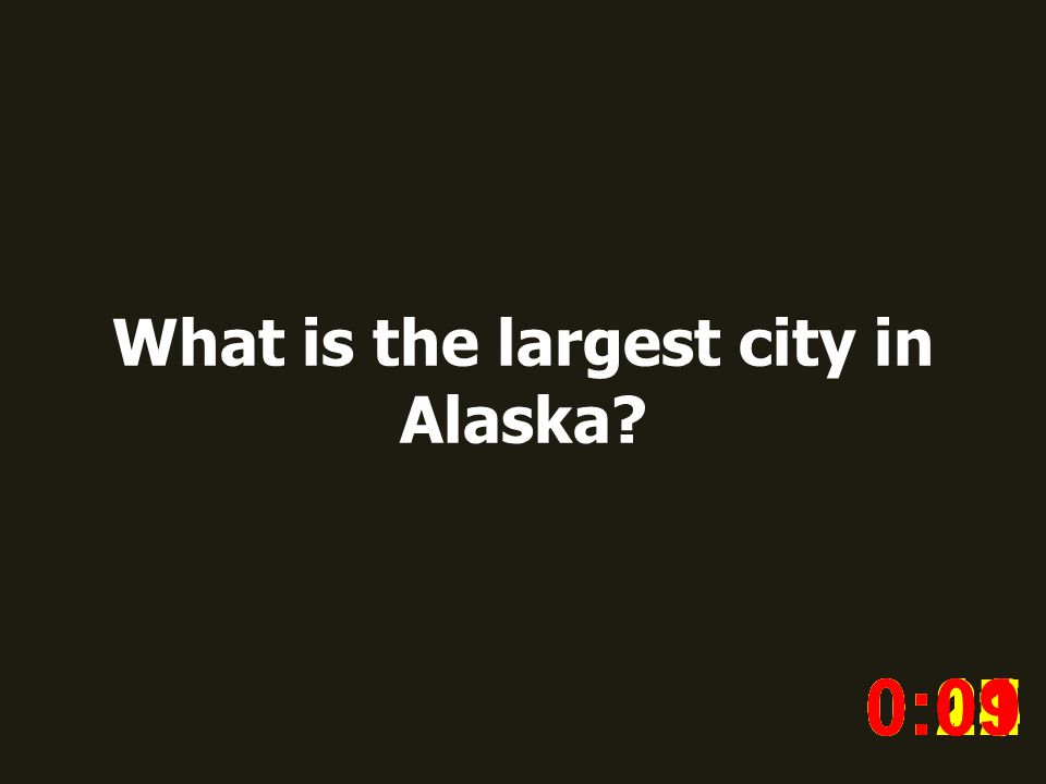 What is the largest city in Alaska.