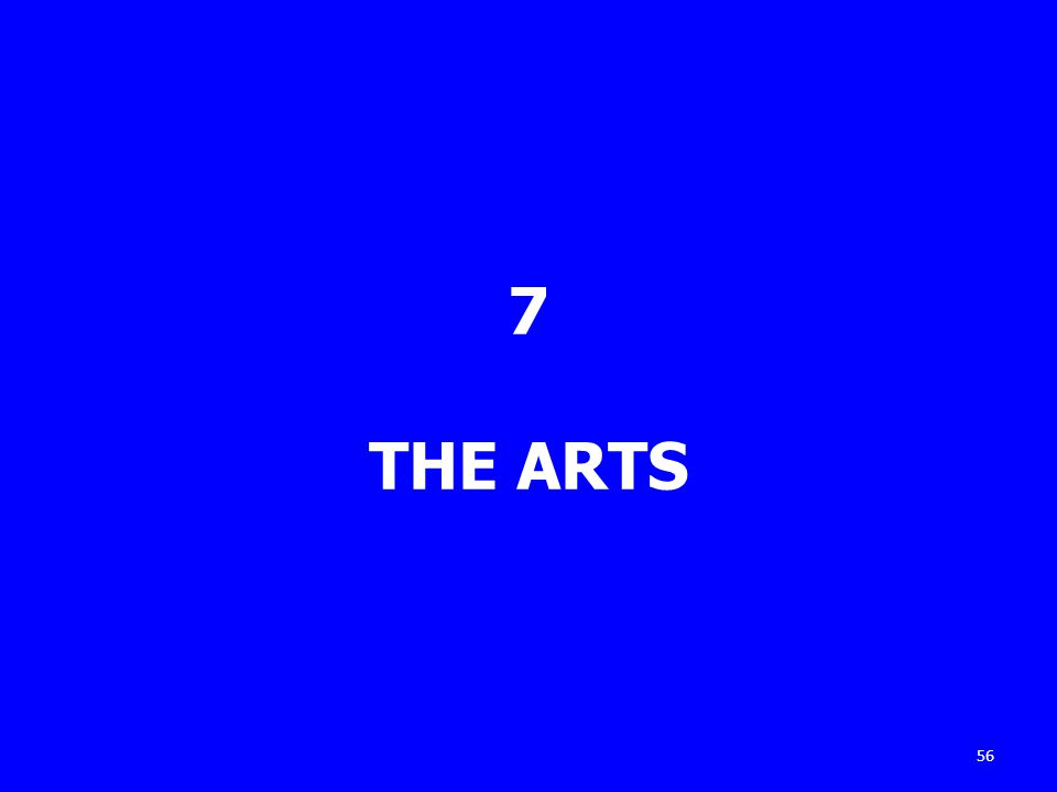 7 THE ARTS 56