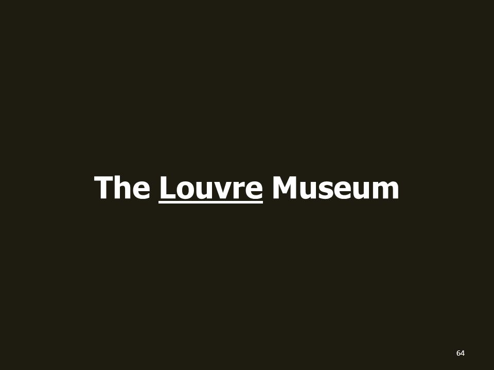 The Louvre Museum 64