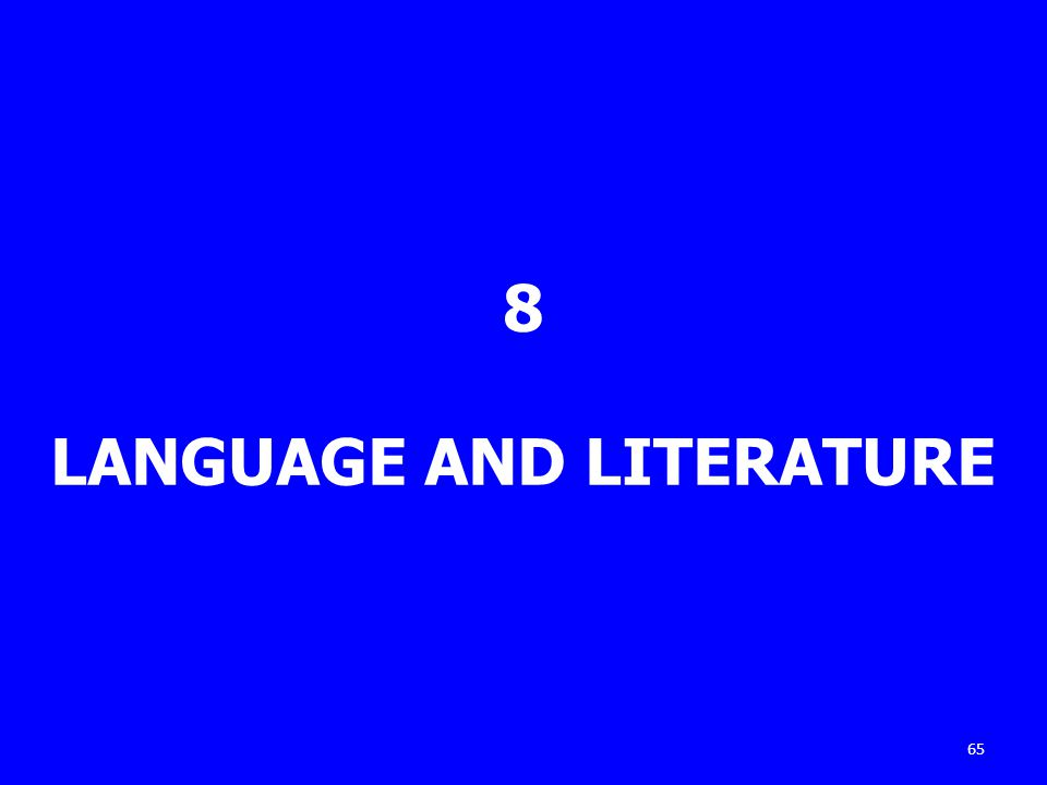 8 LANGUAGE AND LITERATURE 65