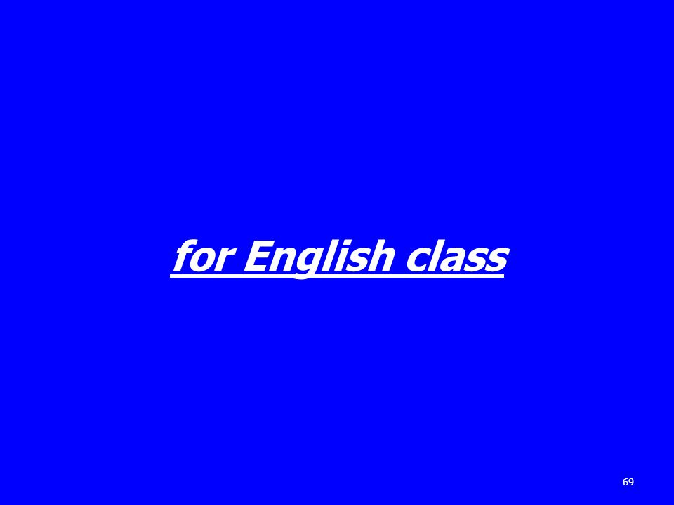 for English class 69