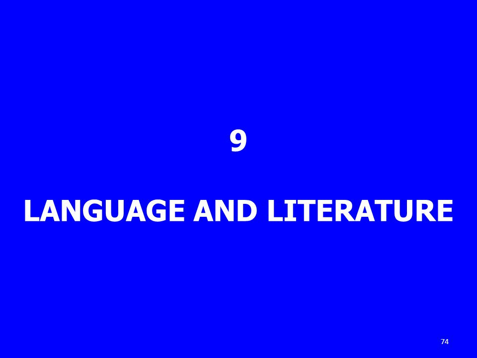 9 LANGUAGE AND LITERATURE 74