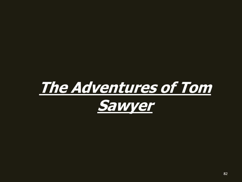 82 The Adventures of Tom Sawyer