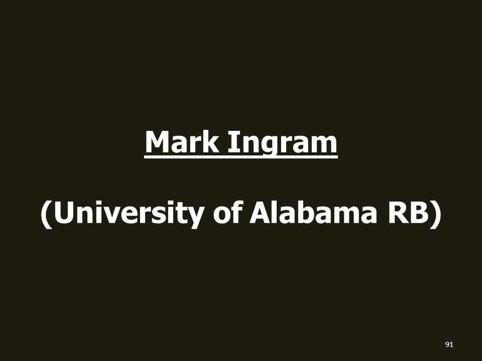 Mark Ingram (University of Alabama RB) 91