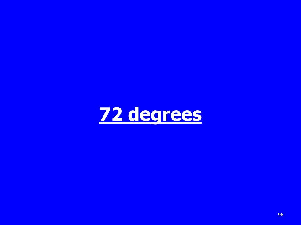 72 degrees 96